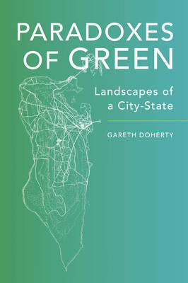 Paradoxes of Green - Landscapes of a City-State
