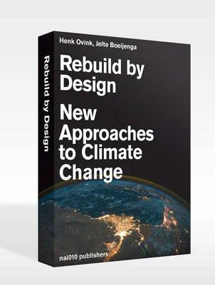Rebuild by Design - New Approaches to Climate Change