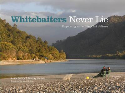 Whitebaiters Never Lie: Exploring an Iconic Kiwi Culture