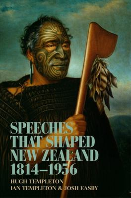 Speeches That Shaped New Zealand: 1814-1956