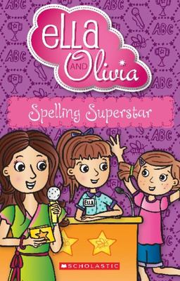 Spelling Superstar (Ella and Olivia #14)
