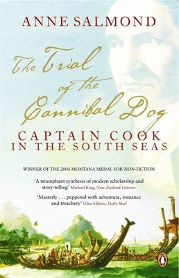 The Trial of the Cannibal Dog: Captain Cook in the South Seas