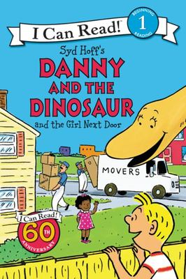 Danny and the Dinosaur and the Girl Next Door (I Can Read)