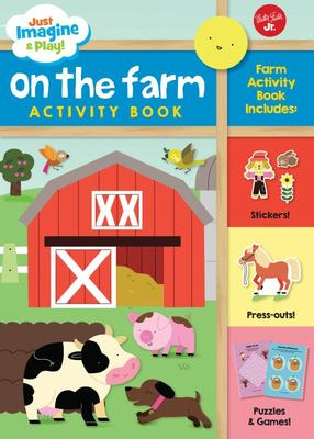 Just Imagine & Play! On the Farm: Sticker & Press-Out Activity Book