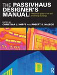 Passivhaus Designer's Manual A Technical Guide to Low and Zero Energy Buildings Passive House