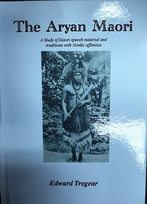 The Aryan Maori- A study of Maori speech material and traditions with Nordic affinities