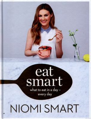 Eat Smart: What to Eat in a Day - Every Day