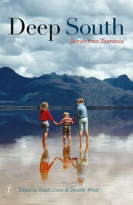 Deep South: Stories from Tasmania