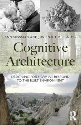 Cognitive Architecture - Designing for How We Respond to the Built Environment