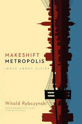 Makeshift Metropolis - Ideas about Cities