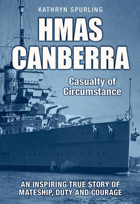 HMAS Canberra : Casuality of Circumstance