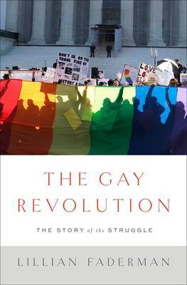 The Gay RevolutionThe Story of the Struggle