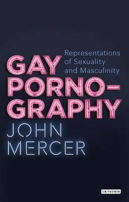 Gay Pornography - Representations of Sexuality and Masculinity