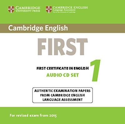 Cambridge English First 1 for Revised Exam from 2015 Audio CDs (2)  Authentic Examination Papers from Cambridge English Language Assessment