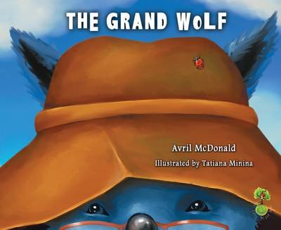 The Grand Wolf: Helping Children Deal with Change, Loss and Grief (Feel Brave)
