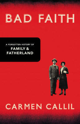 Bad Faith : A Forgotten History of Family and Fatherland