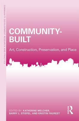 Community-Built - Art, Construction, Preservation, and Place