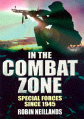 In the Combat Zone: History of Special Forces Since 1945