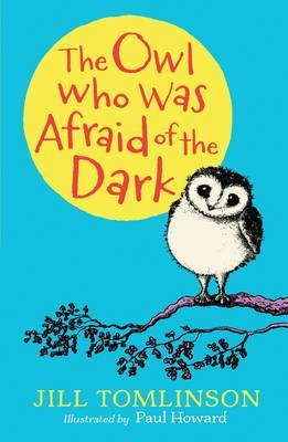 The Owl Who Was Afraid of the Dark (Egmont Classics)