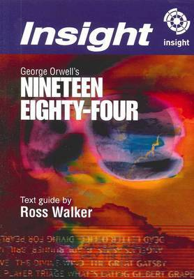 Nineteen Eighty-Four: Insight Text Guide