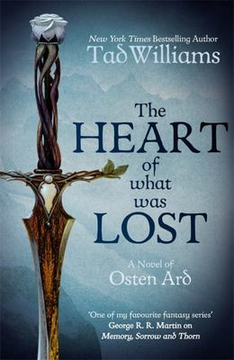 The Heart of What Was Lost (The Last King of Osten Ard #1)