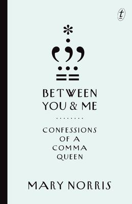 Between You and Me - Confessions of a Comma Queen