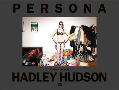 Hadley Hudson. Persona: Models at Home