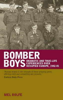 Bomber Boys: Dramatic and True-life Experiences Over Occupied Europe, 1942-45