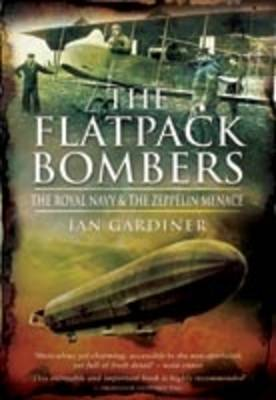The Flatpack Bombers: The Royal Navy and the Zeppelin Menace