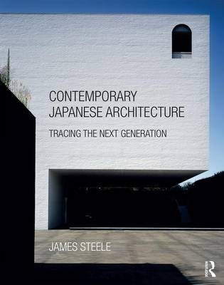 Contemporary Japanese Architecture - Tracing the Next Generation