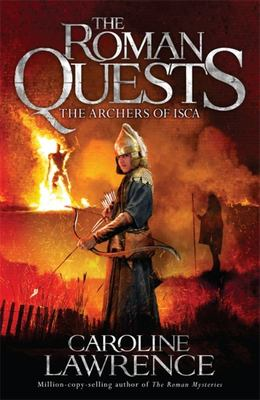 Archers of Isca (Roman Quests 02)