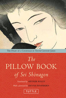 Pillow Book of Sei Shonagon: The Diary of a 10th Century Courtesan in Heian Japan