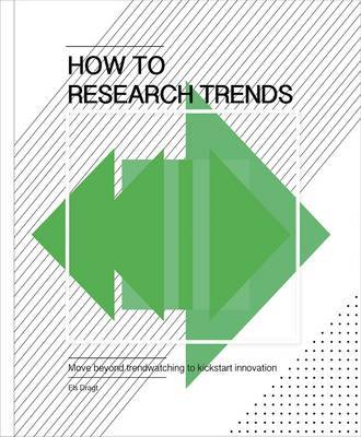 How to Research Trends Use Trend Watching to Boost Innovation