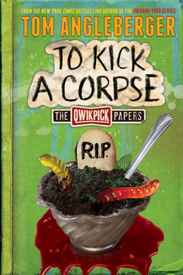 To Kick a Corpse: The Quickpick Papers
