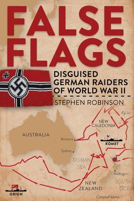 False Flags: Disguised German Raids of WW II
