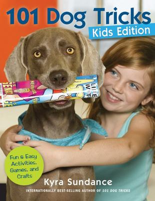 101 Dog Tricks: Fun and Easy Activities, Games, and Crafts
