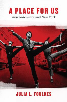 Place for Us: West Side Story and New York