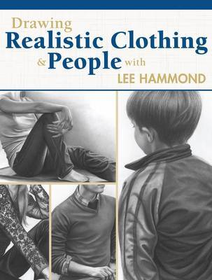 Drawing Realistic Clothing and People with Lee Hammond