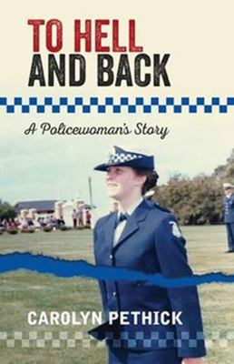To Hell and Back: A Policewoman's Story'