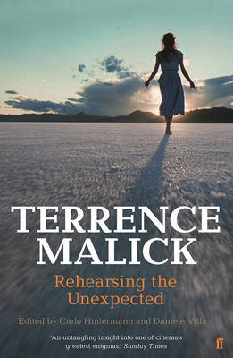 Terrence Malick: Rehearsing the Unexpected
