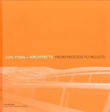 Luis Vidal + Architects - From Process to Results