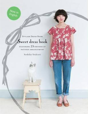 Sweet Dress Book - 23 Stylish Outfits from Six Simple Patterns
