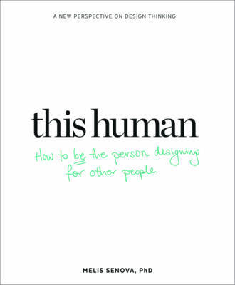 This Human - What it Takes to be the Human Designing for Meaningful Impact