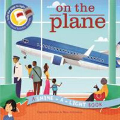 On the Plane (A Shine-a-Light Book)