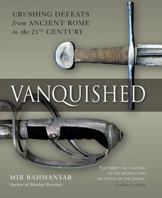 Vanquished: Battles of Annihilation from Ancient Rome to the 21st Century