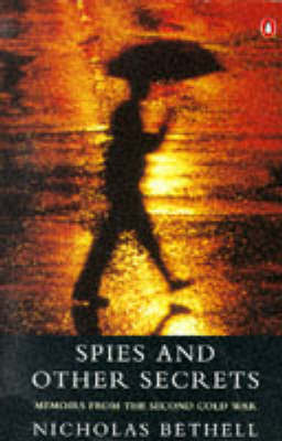 Spies and Other Secrets: Memoirs from the Second Cold War