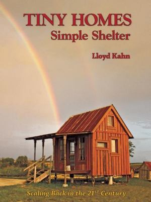 Tiny Homes - Simple Shelter