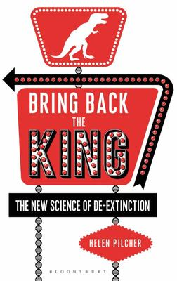 Bring Back the King: The New Science of De-Extinction