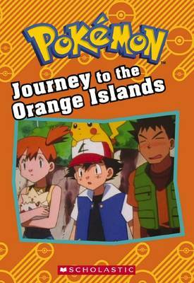 Journey to the Orange Islands - Pokemon Chapter Book