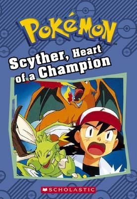 Scyther, Heart of a Champion - Pokemon Chapter Book